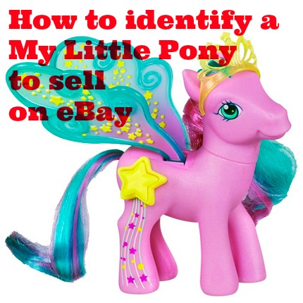 Selling My Little Ponies How To Identify A My Little Pony To Sell On Ebay